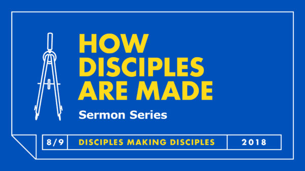How Disciples Are Made